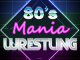 Review: 80's Mania Wrestling